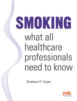 Cope, Graham F - Smoking - what all healthcare professionals need to know, ebook