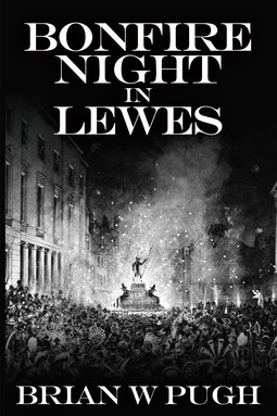 Pugh, Brian W - Bonfire Night in Lewes, ebook