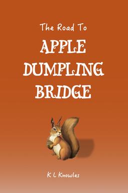 Knowles, K L - The Road to Apple Dumpling Bridge, ebook