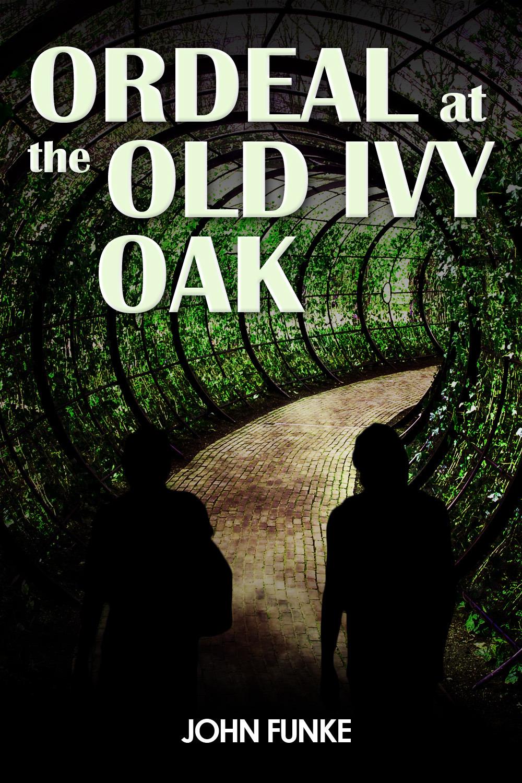 Funke, John - Ordeal at the Old Ivy Oak, ebook