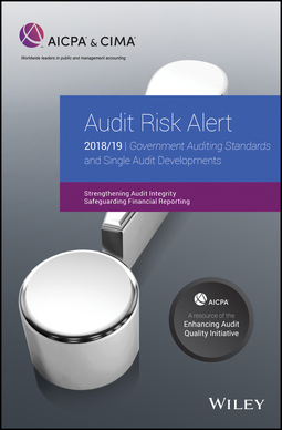 - Audit Risk Alert: Government Auditing Standards and Single Audit Developments: Strengthening Audit Integrity 2018/19, ebook