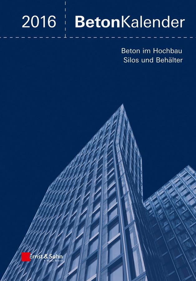 Fingerloos, Frank - Beton-Kalender 2016 Schwerpunkte: Silos und Behälter, Ingenieurbauwerke, ebook