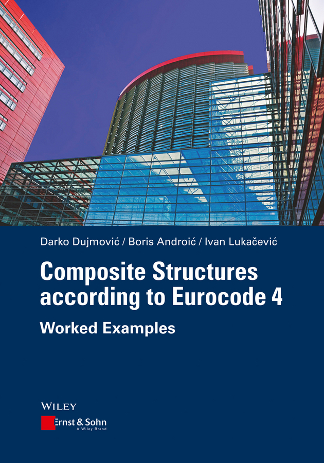 Androic, Boris - Composite Structures according to Eurocode 4: Worked Examples, e-kirja