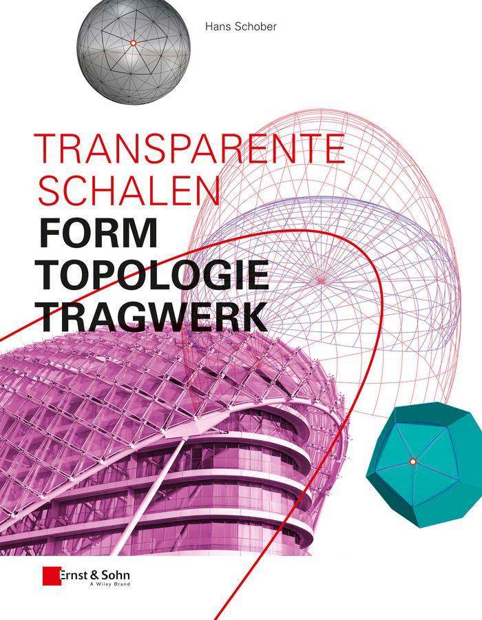 Schober, Hans - Transparente Schalen: Form, Topologie, Tragwerk, e-kirja
