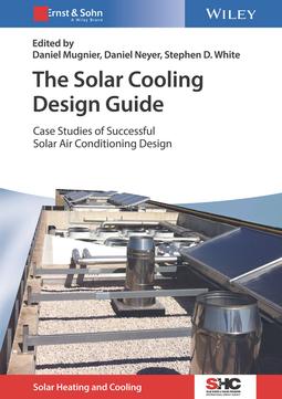 Mugnier, Daniel - The Solar Cooling Design Guide: Case Studies of Successful Solar Air Conditioning Design, ebook