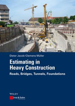 Jacob, Dieter - Estimating in Heavy Construction: Roads, Bridges, Tunnels, Foundations, e-kirja