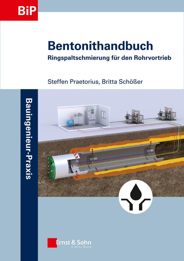Praetorius, Steffen - Bentonithandbuch: Ringspaltschmierung für den Rohrvortrieb, ebook
