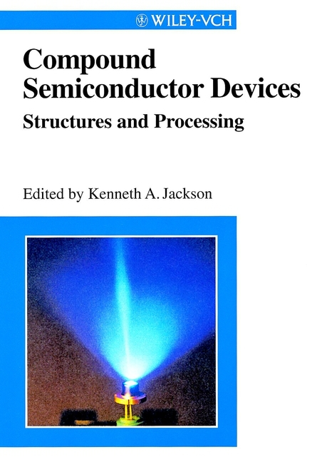 Jackson, Kenneth A. - Compound Semiconductor Devices: Structures & Processing, e-bok