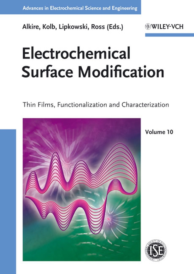 Alkire, Richard C. - Electrochemical Surface Modification: Thin Films, Functionalization and Characterization, ebook