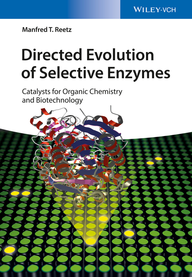 Reetz, Manfred T. - Directed Evolution of Selective Enzymes: Catalysts for Organic Chemistry and Biotechnology, e-kirja