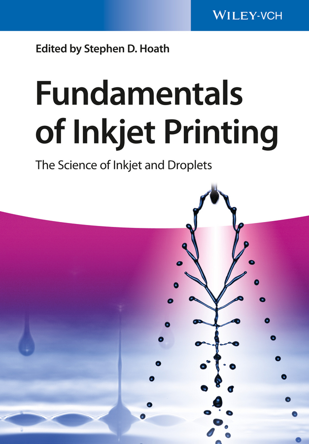Hoath, Stephen D. - Fundamentals of Inkjet Printing: The Science of Inkjet and Droplets, ebook