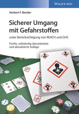 Bender, Herbert F. - Sicherer Umgang mit Gefahrstoffen: unter Berücksichtigung von REACH und GHS, ebook