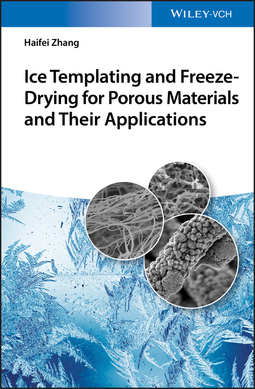 Zhang, Haifei - Ice Templating and Freeze-Drying for Porous Materials and Their Applications, ebook