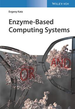 Katz, Evgeny - Enzyme-Based Computing Systems, e-kirja