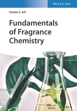 Sell, Charles S. - Fundamentals of Fragrance Chemistry, ebook