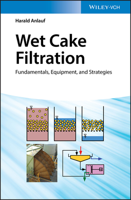 Anlauf, Harald - Wet Cake Filtration: Fundamentals, Equipment, and Strategies, e-bok