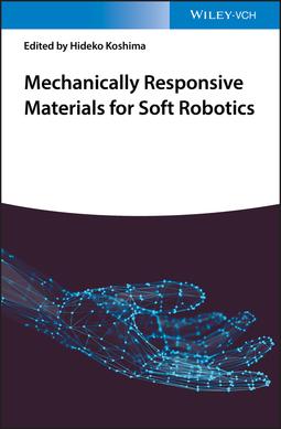Koshima, Hideko - Mechanically Responsive Materials for Soft Robotics, ebook