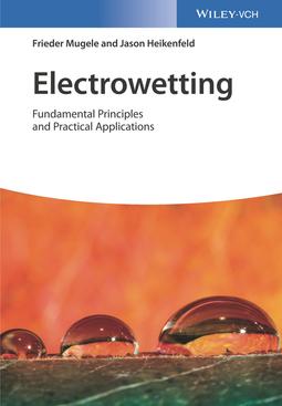 Heikenfeld, Jason - Electrowetting: Fundamental Principles and Practical Applications, ebook