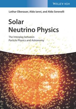 Ianni, Aldo - Solar Neutrino Physics: The Interplay between Particle Physics and Astronomy, ebook