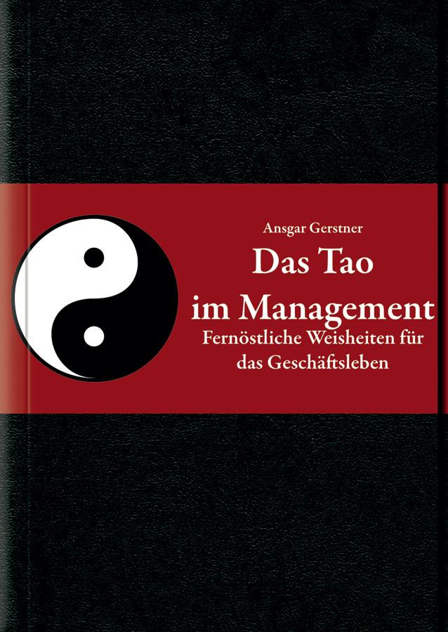 Gerstner, Ansgar - Das Tao im Management: Fernöstliche Weisheiten für das Geschäftsleben, e-bok