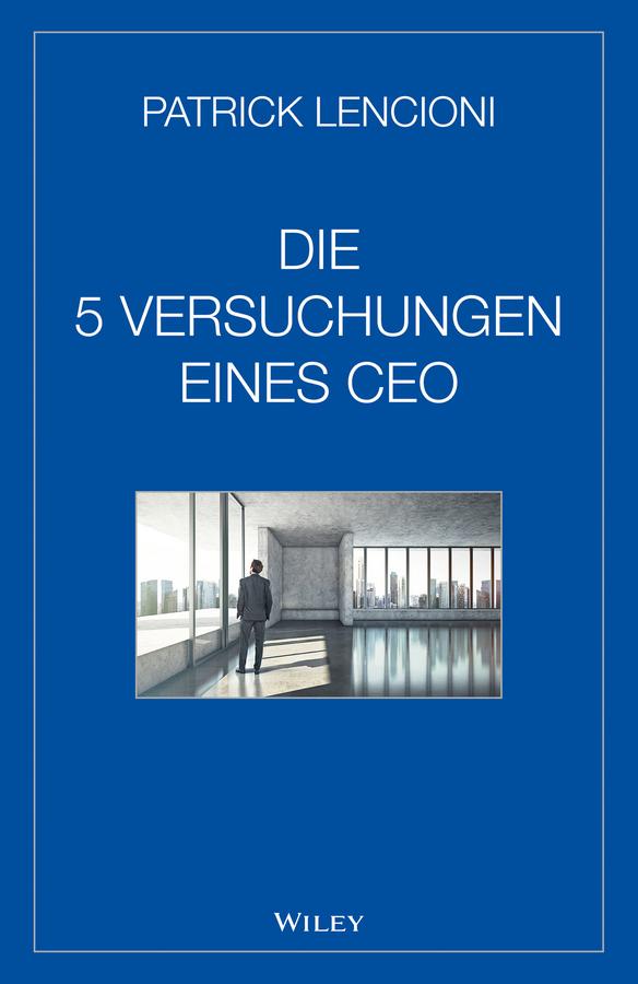 Lencioni, Patrick M. - Die 5 Versuchungen eines CEO, ebook
