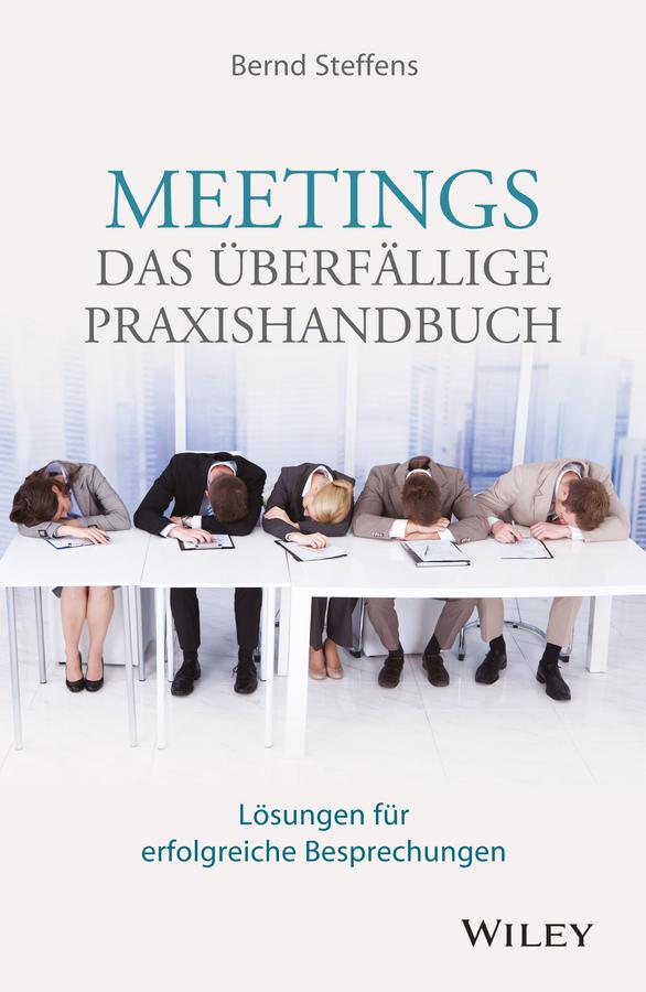 Steffens, Bernd - Meetings - das überfällige Praxishandbuch: Lösungen für erfolgreiche Besprechungen, ebook