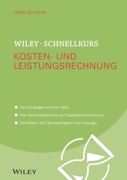 Schulte, Gerd - Wiley-Schnellkurs Kosten- und Leistungsrechnung, e-kirja