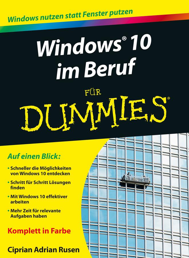 Rusen, Ciprian Adrian - Windows 10 im Beruf für Dummies, ebook