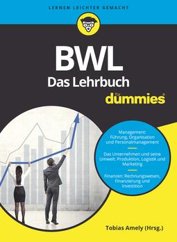 Amely, Tobias - BWL für Dummies. Das Lehrbuch für Studium und Praxis, ebook