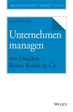McGrath, James - Unternehmen managen mit Drucker, Bezos, Kotler & Co., ebook