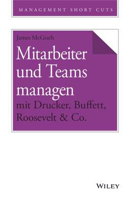 McGrath, James - Mitarbeiter und Teams managen mit Drucker, Buffett, Roosevelt & Co., e-bok