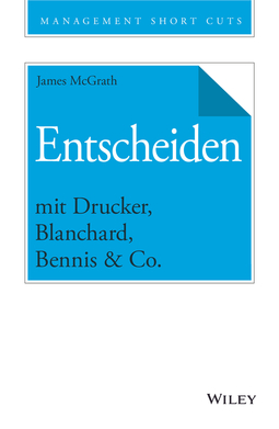 McGrath, James - Entscheiden mit Drucker, Blanchard, Bennis & Co., e-bok