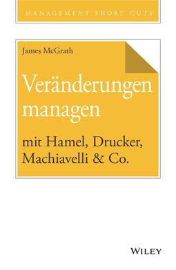 McGrath, James - Veränderungen managen mit Hamel, Drucker, Machiavelli & Co., e-bok