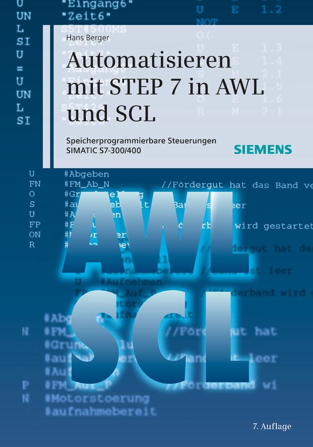 Berger, Hans - Automatisieren mit STEP 7 in AWL und SCL: Speicherprogrammierbare Steuerungen SIMATIC S7-300/400, ebook
