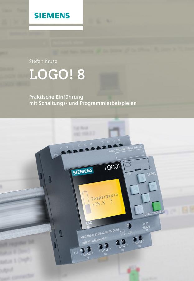 Kruse, Stefan - LOGO! 8: Praktische Einführung mit Schaltungs- und Programmierbeispielen, ebook