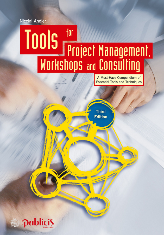 Andler, Nicolai - Tools for Project Management, Workshops and Consulting: A Must-Have Compendium of Essential Tools and Techniques, ebook