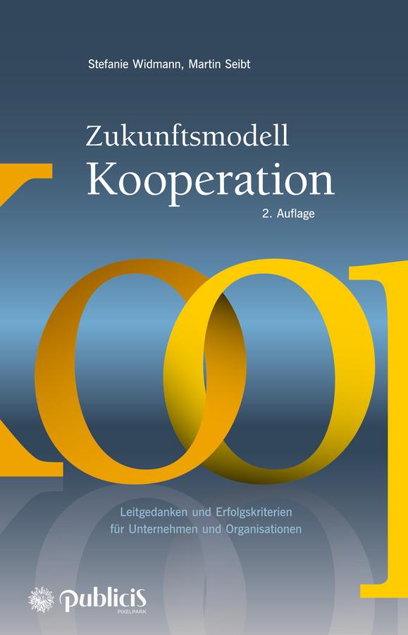 Seibt, Martin - Zukunftsmodell Kooperation: Leitgedanken und Erfolgskriterien für Unternehmen und Organisationen, ebook