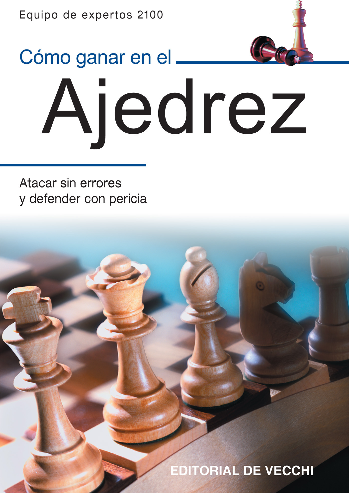 2100, Equipo de expertos 2100 Equipo de expertos - Cómo ganar en el ajedrez, ebook