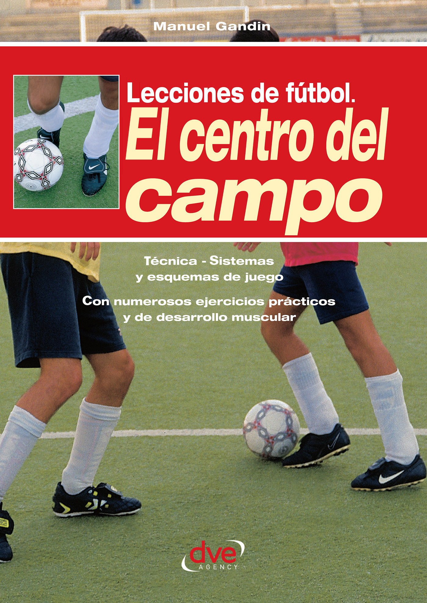 Gandin, Manuel - Lecciones de fútbol. El centro del campo, ebook