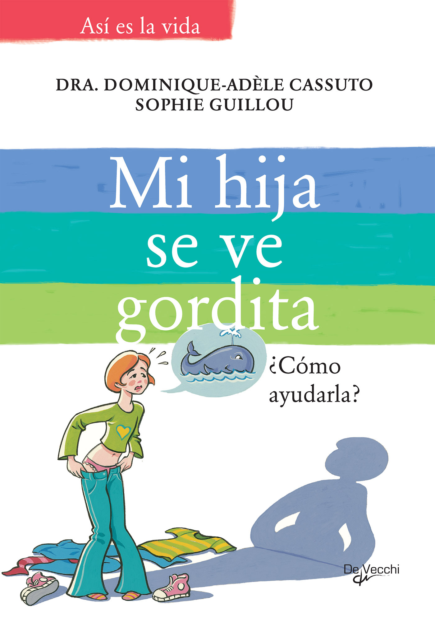Cassuto, Dra. Dominique-Adèle - Mi hija se ve gordita, ebook