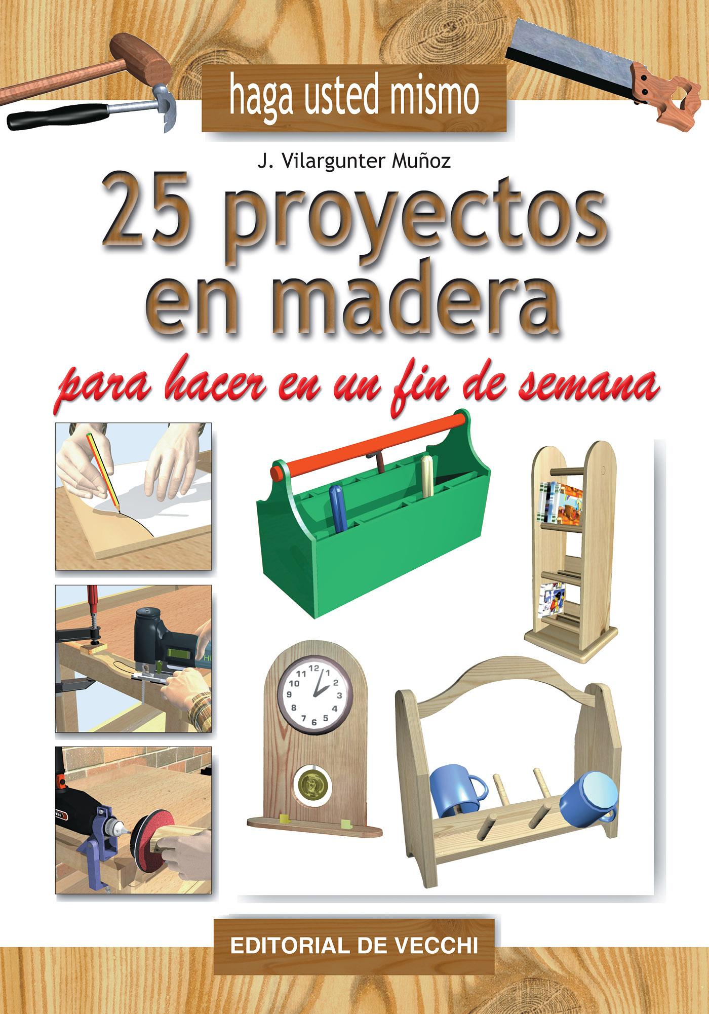 Vilargunter, Joaquín - 25 proyectos en madera para hacer en un fin de semana, ebook
