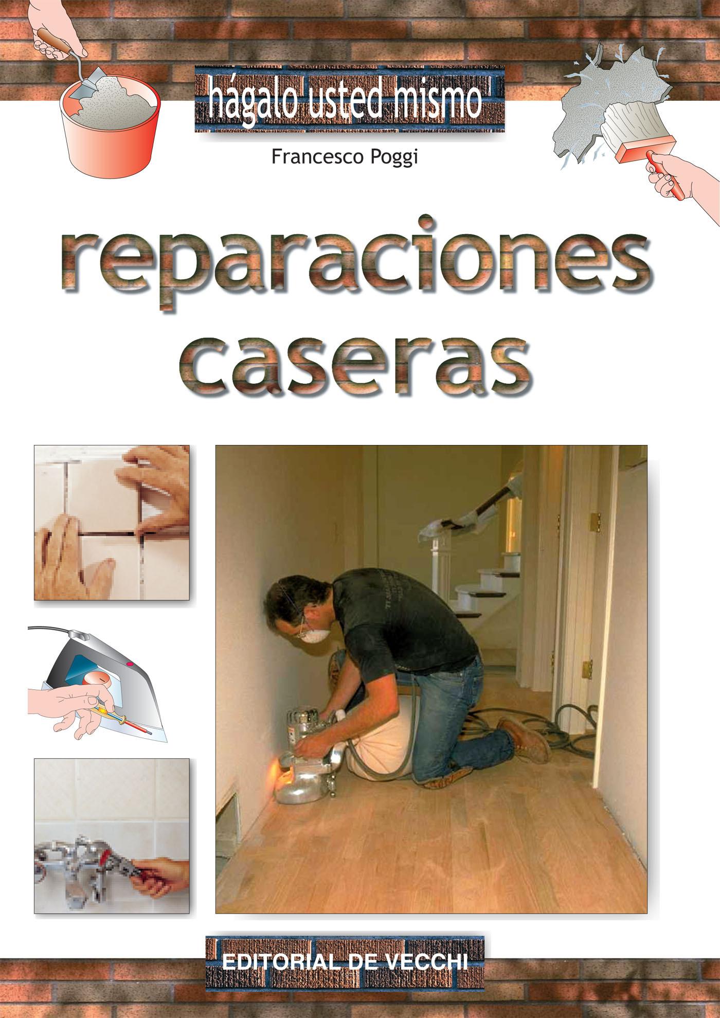 Poggi, Francesco - Reparaciones caseras, ebook