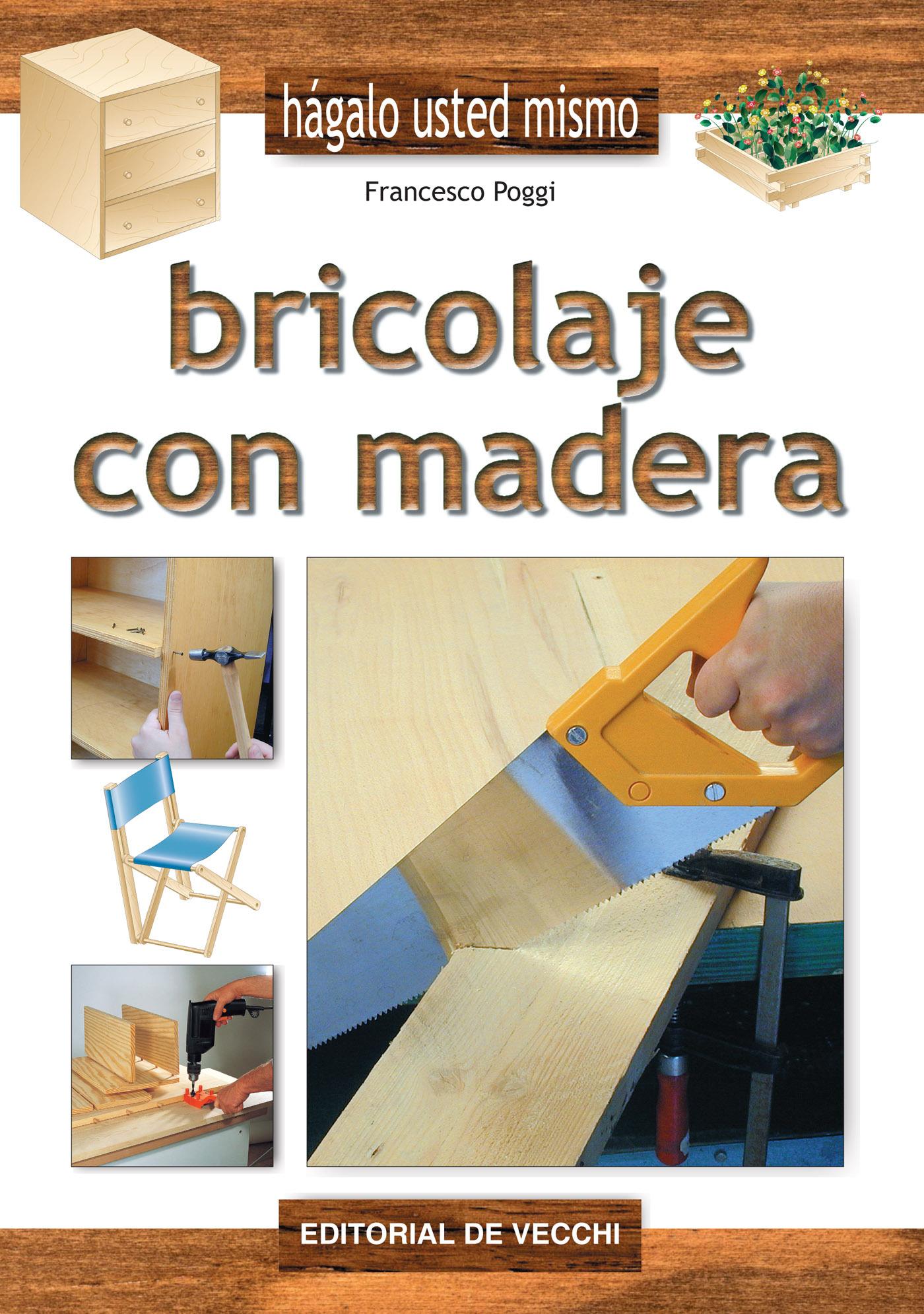Poggi, Francesco - Bricolaje con madera, ebook
