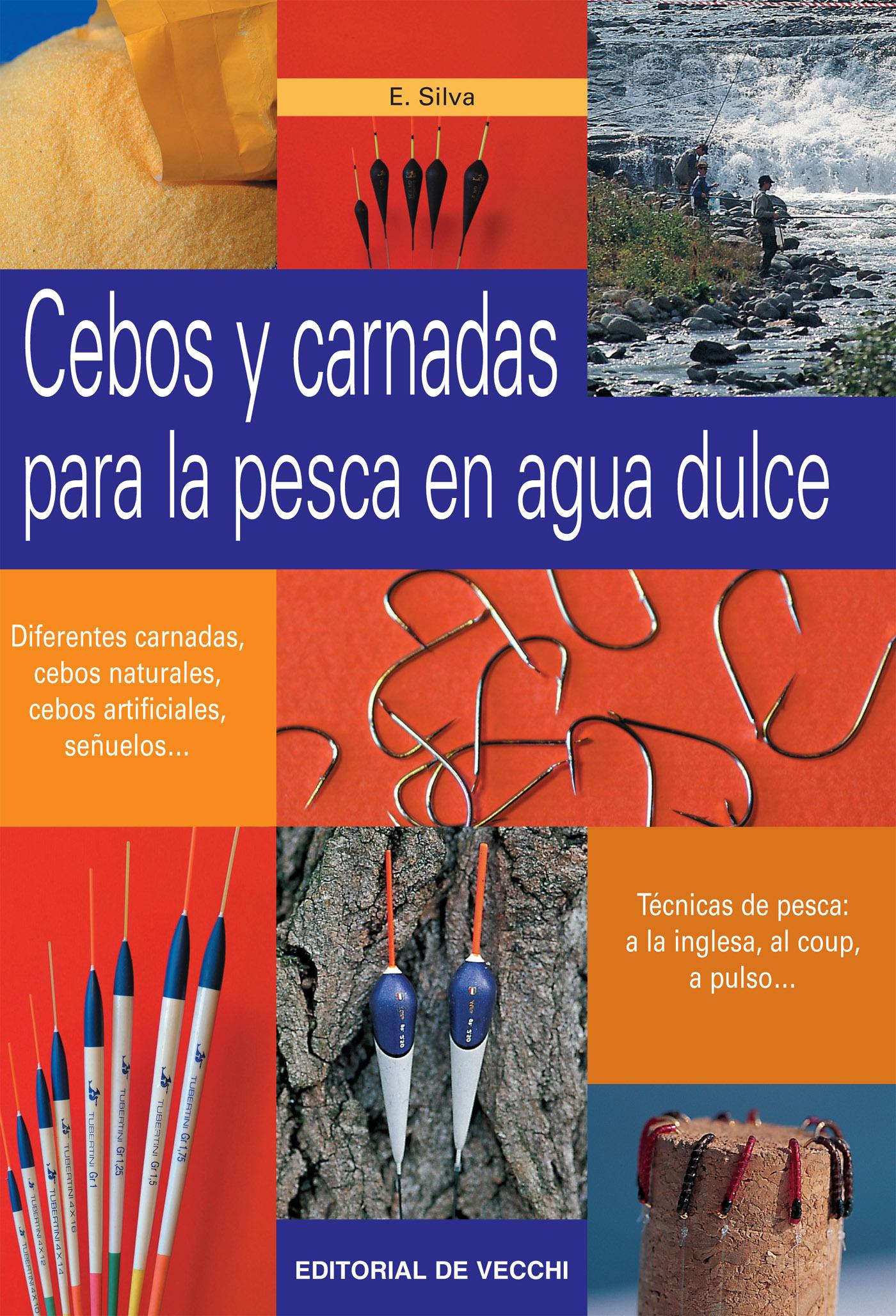 Silva, Enrico - Cebos y carnadas para la pesca en agua dulce, ebook