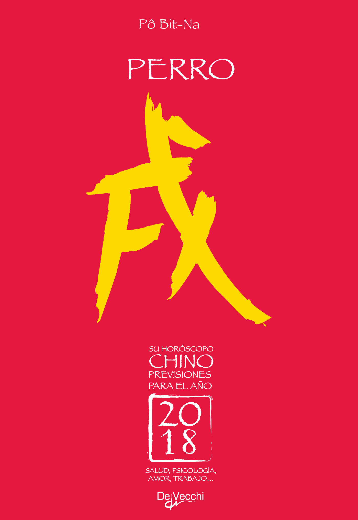 Bit-Na, Pô - Su horóscopo chino. Perro, ebook