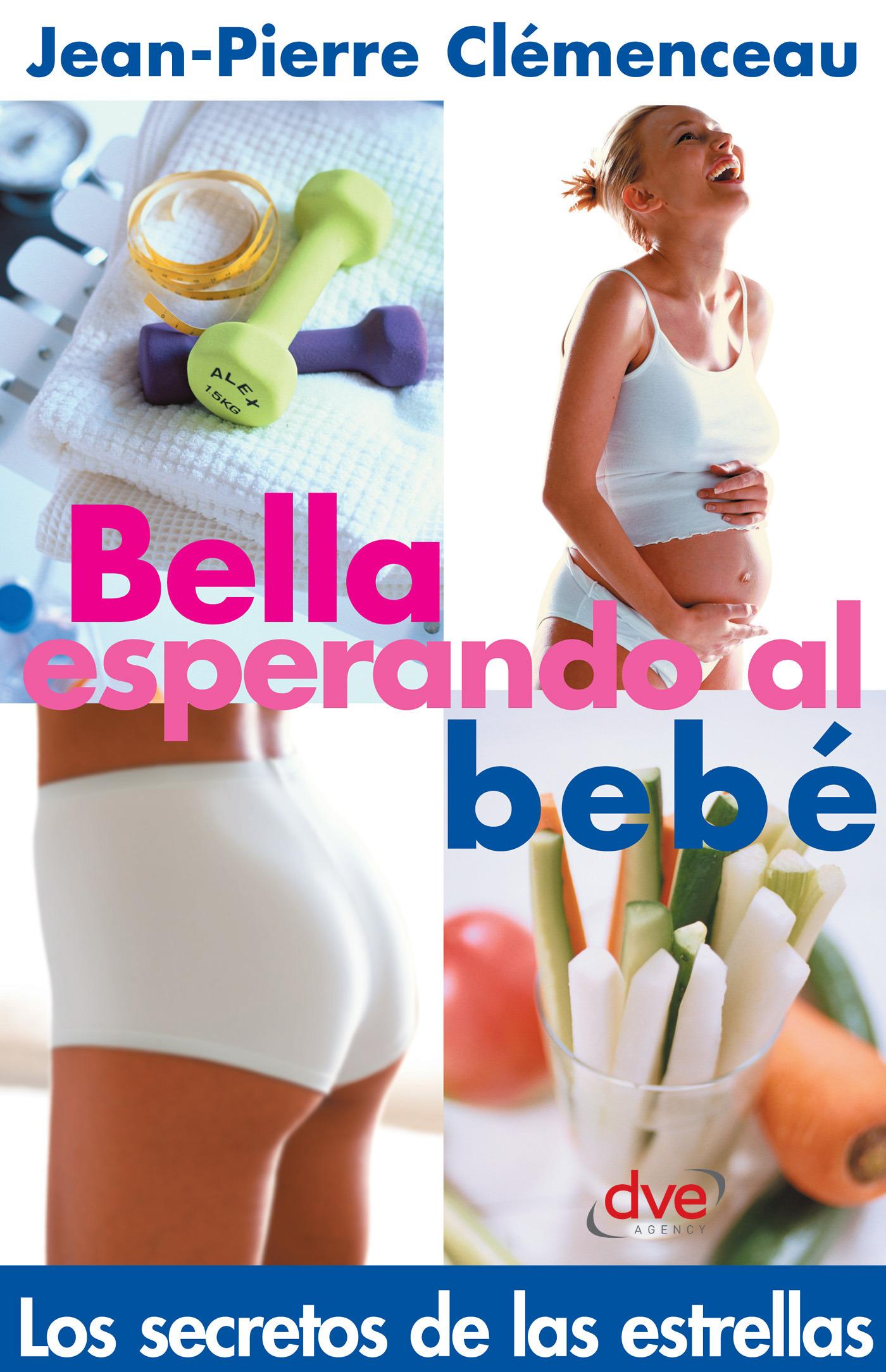 Clèmenceau, Jean-Pierre - Bella esperando el bebé, ebook