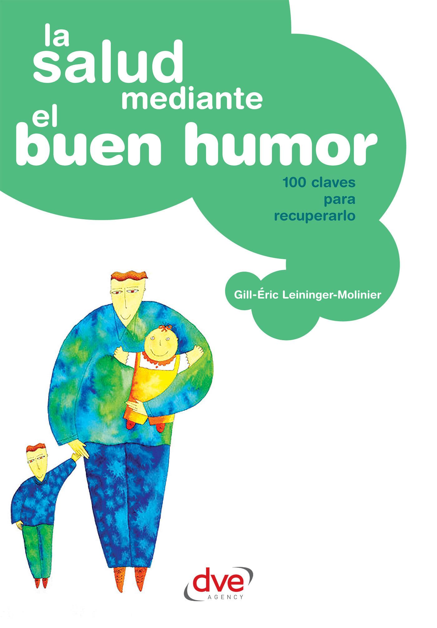 Leininger-Molinier, Gill-Éric - La salud mediante el buen humor, ebook