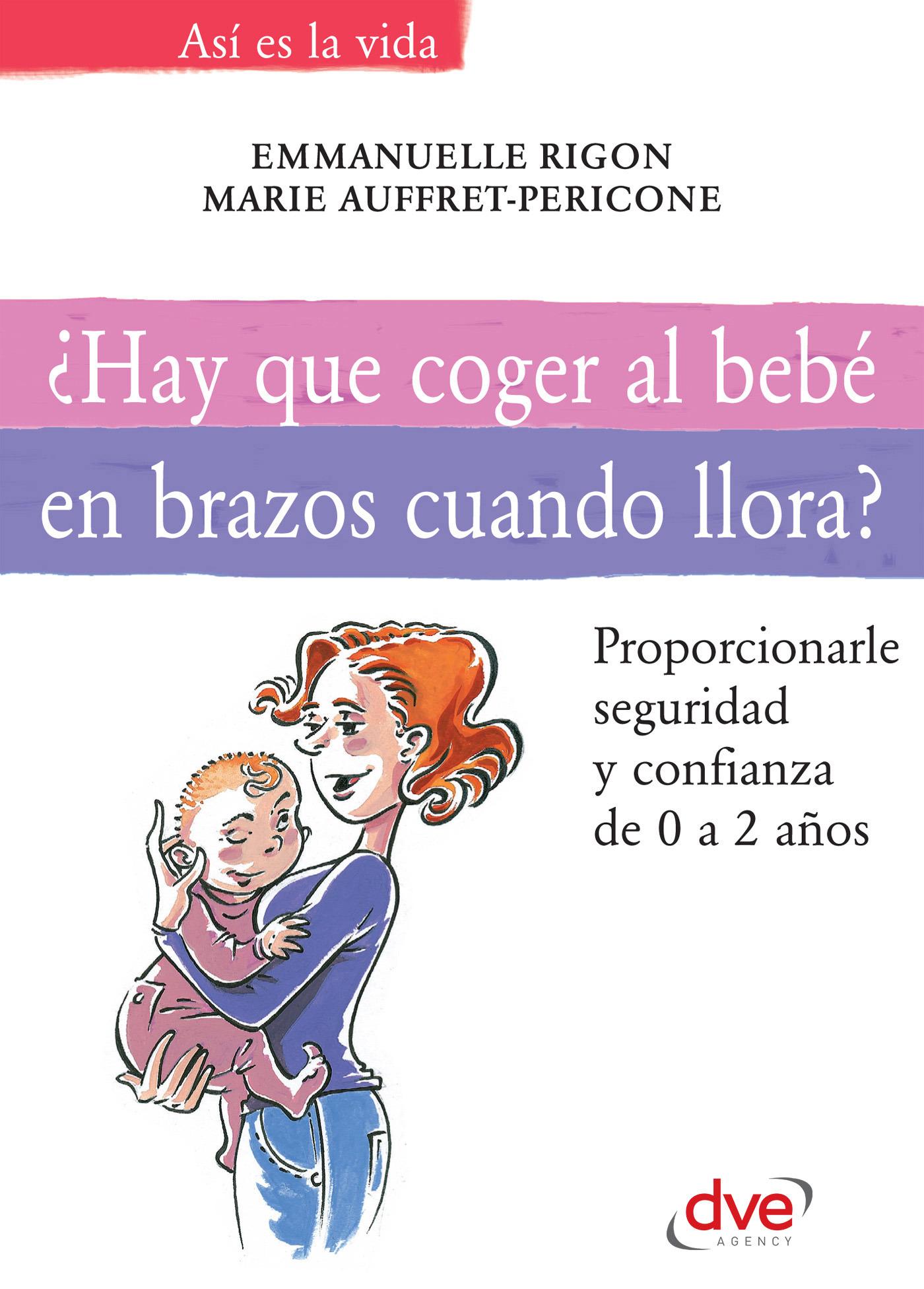 Auffret-Pericone, Marie - ¿Hay que coger al bebé en brazos cuando llora?, ebook