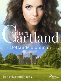 Cartland, Barbara - Doftande blomman, ebook