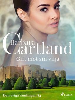 Cartland, Barbara - Gift mot sin vilja, ebook